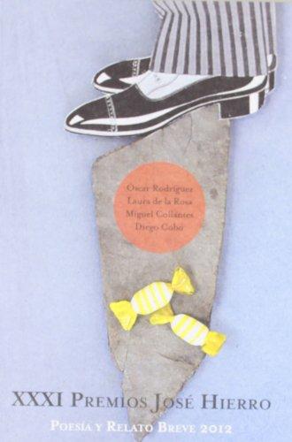 XXXI Premios José Hierro: Poesía y Relato Breve 2012 (FUERA DE COLECCION)