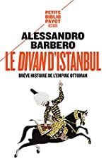Le divan d'Istanbul - Brêve histoire de l'Empire Ottoman d'Alessandro Barbero
