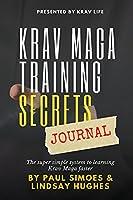 Krav Life Training Secrets Journal: The super simple system to learning Krav Maga faster
