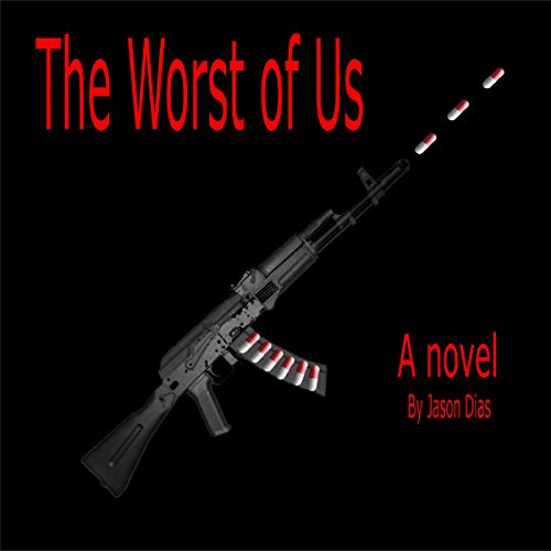The Worst of Us                   By:                                                                                                                                 Jason Dias                               Narrated by:                                                                                                                                 James R Cheatham                      Length: 8 hrs and 10 mins     Not rated yet     Overall 0.0