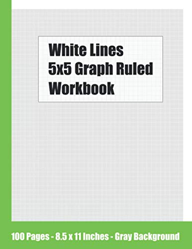 5x5 Graph Ruled White Lined Workbook: 100 pages - 8.5 x 11 inches - gray background