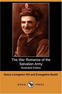 The War Romance of the Salvation Army (Illustrated Edition) (Dodo Press)