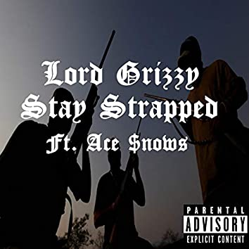 Stay Strapped (feat. Ace $nows)
