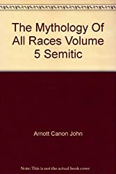 The Mythology of All Races Volume V (Semitic)