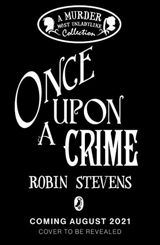 Once Upon a Crime: A Murder Most Unladylike Collection