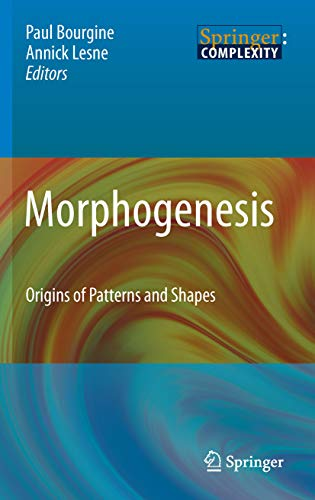 Morphogenesis: Origins of Patterns and Shapes (Springer Complexity) (English Edition)