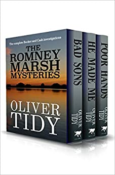 The Romney Marsh Mysteries: Bad Sons, He Made Me, and Poor Hands (The Booker & Cash Stories) by [Oliver Tidy]