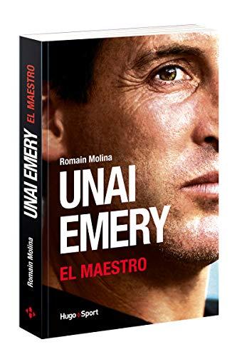 Unai Emery : El Maestro
