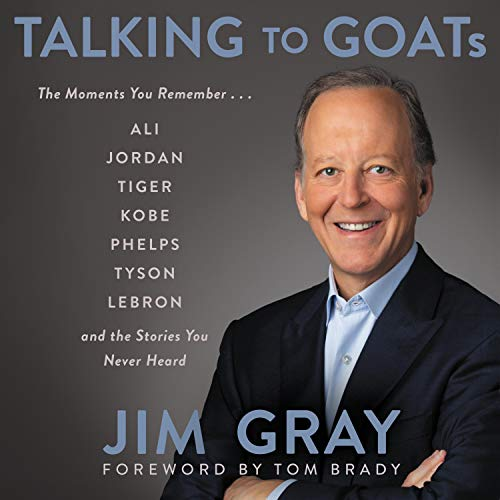 Talking to GOATs Audiobook By Jim Gray cover art
