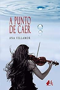 A punto de caer par Ana Villamor