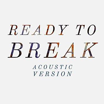 Ready to Break (Acoustic)