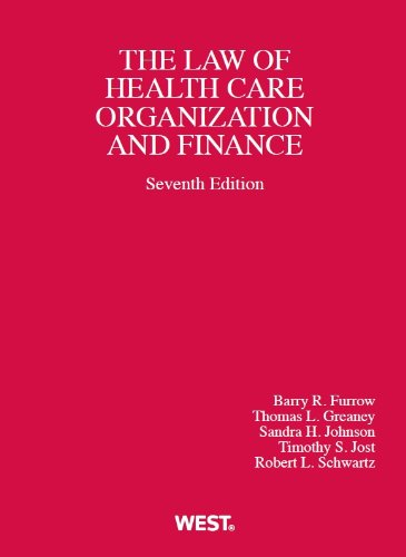 Health Care Organization and Finance, 7th (American Casebook Series)