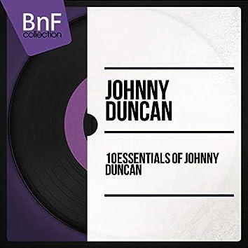 10 Essentials of Johnny Duncan