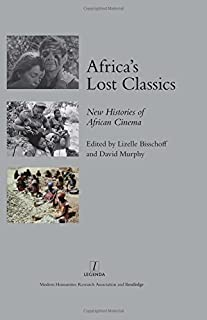 Africa's Lost Classics: New Histories of African Cinema