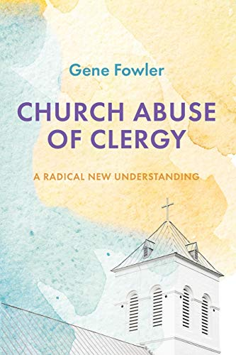 Compare Textbook Prices for Church Abuse of Clergy: A Radical New Understanding  ISBN 9781532661433 by Fowler, Gene