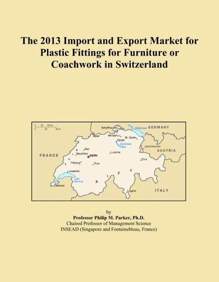 委託バドミントン示すThe 2013 Import and Export Market for Plastic Fittings for Furniture or Coachwork in Switzerland
