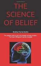 """THE SCIENCE OF BELIEF: The greatest book to gain the greatest winning mindset - """"The Coach Whisperer's secrets revealed""""."""