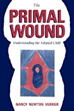 The Primal Wound: Understanding the Adopted Child PDF