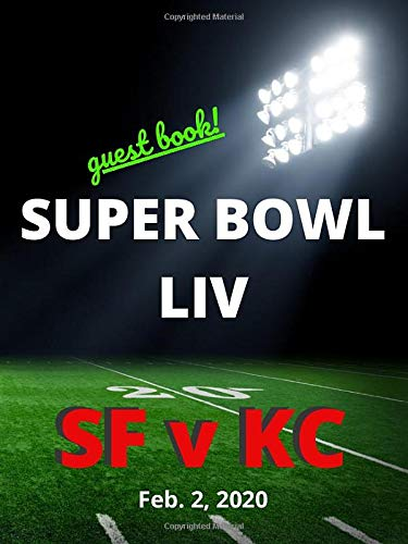 SUPER BOWL LIV Guest Book! - Super Bowl 54 Guest Register for you Super Bowl Party!: Convenient 4.5x6 inches . 100 pages in all. Plenty of room for note taking and trash talking!