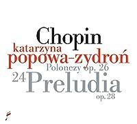 CHOPIN/ PRELUDES OP.28, POLONAISES OP.26