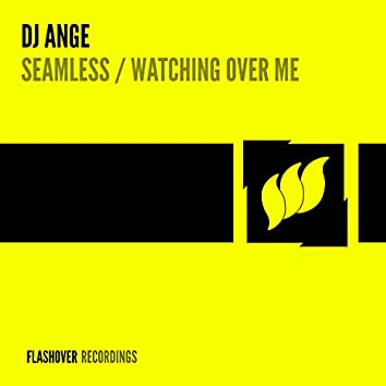 Seamless / Watching Over Me