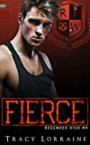 FIERCE: A High School Enemies to Lovers Romance (Rosewood High Book 4)