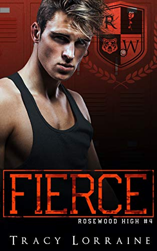 FIERCE: A High School Enemies to Lovers Romance (Rosewood High Book 4)