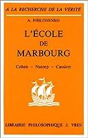 L'ecole de marbourg: Cohen - Natorp - Cassirer (A la recherche de la verite)