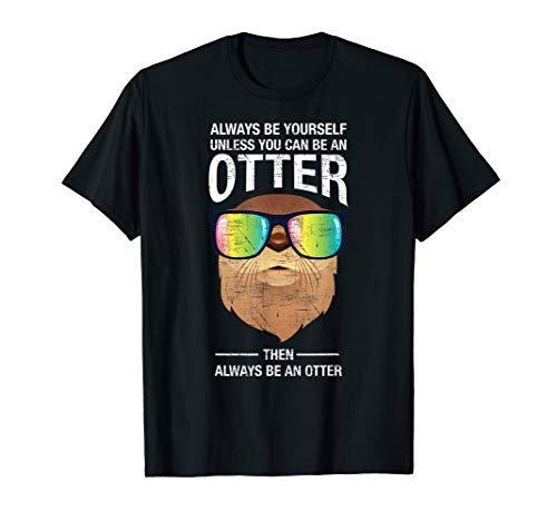 Always be yourself Otter mit Regenbogen Sonnenbrille Design T-Shirt