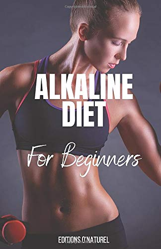 Alkaline Diet for Beginners: Get success to weight loss, for acid reflux, herpes or prevent cancer tracking your results day by day