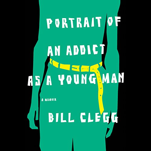 Portrait of an Addict as a Young Man audiobook cover art