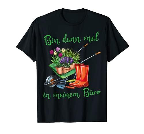 Bin dann mal in meinem Büro für Hobby-Gärtner im Garten T-Shirt