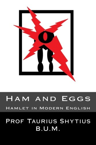 Ham and Eggs: Hamlet in Modern English