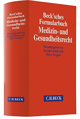 Beck'sches Formularbuch Medizin- und Gesundheitsrecht