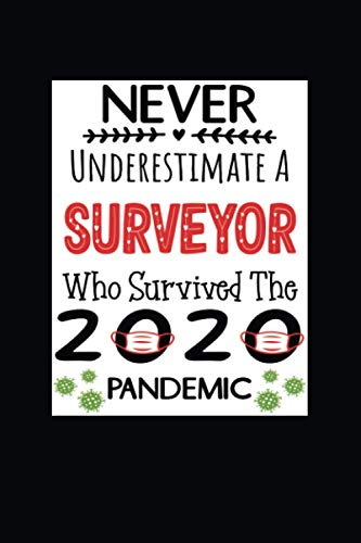 Never Underestimate A Surveyor Who Survived The 2020 Pandemic: Funny Quarantine Daily Planner For Su