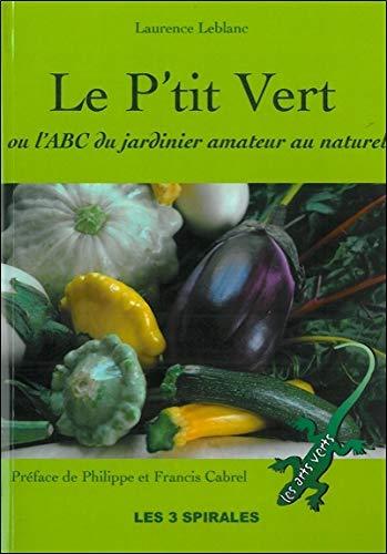 Le P'tit Vert ou l'ABC du jardinier amateur au naturel