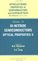 III-Nitride Semiconductors: Optical Properties (Optoelectronic Properities of Semiconductors and Superlattices, 14)