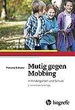 Mutig gegen Mobbing: in Kindergarten und Schule