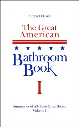 The Great American Bathroom Book, Volume 1: Summaries of All-Time Great -