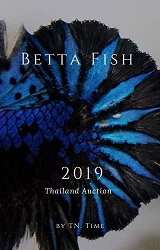 Betta Fish In Thailand Auction Market 2020: Betta fish 102 (English Edition)