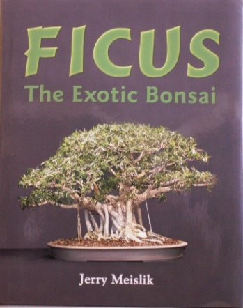 Ficus: The Exotic Bonsai, A Guide to Growing Figs Indoors, and Using Figs for Bonsai