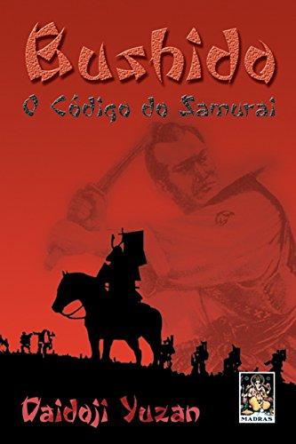 Bushido. O Código do Samurai