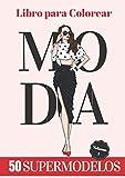 Libro para Colorear Moda: 50 Diseños de Top Models - Idea de Regalo Perfecto para los Fans del Dodio y la Pasarela, para Niñas y Grandes