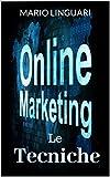 Marketing Online Le Tecniche (Italian Edition)