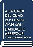 A LA CAZA DEL CUADRO: FUNDACION SOLIDARIDAD CARREFOUR: 0004 (VENTAS ESPECIALES 3)