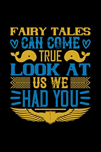 fairy tales can come true look at us we had you: Newborn Baby Notebook Journal and Diary with 120 lined 6x9 pages