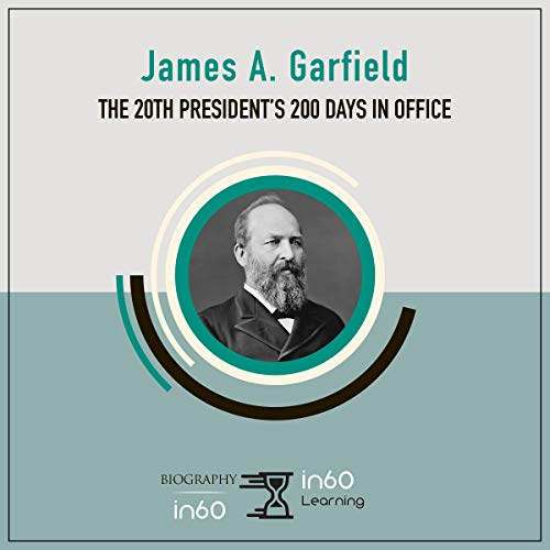 James A. Garfield Audiobook By in60Learning cover art
