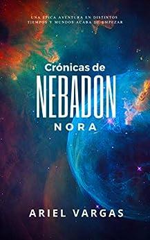 Crónicas de Nebadon: Nora (Spanish Edition) by [Ariel Vargas]