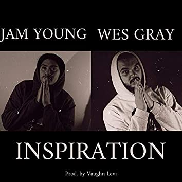 Inspiration (feat. Wes Gray)