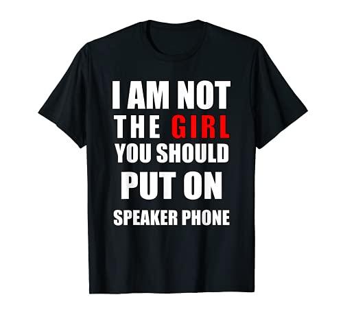 Yo no soy la chica que deberías poner en el TEE DIVERSIÓN DE ALTAVOZ Camiseta